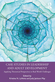Case Studies in Leadership and Adult Development - 1st Edition book cover