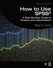How to Use SPSS® : A Step-By-Step Guide to Analysis and Interpretation - 11th Edition book cover
