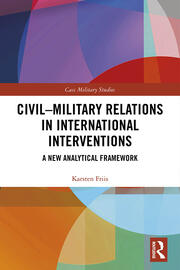 Civil-Military Relations in International Interventions: A New Analytical Framework