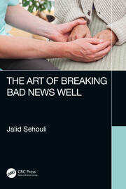 The Art of Breaking Bad News Well - 1st Edition book cover