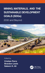 Mining, Materials, and the Sustainable Development Goals (SDGs) - 1st Edition book cover