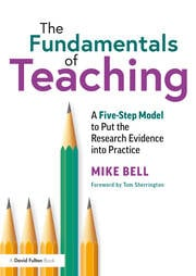 The Fundamentals of Teaching : A Five-Step Model to Put the Research Evidence into Practice - 1st Edition book cover