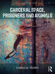 Carceral Space, Prisoners and Animals - 1st Edition book cover