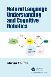 Natural Language Understanding and Cognitive Robotics - 1st Edition book cover