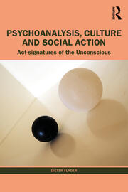 Psychoanalysis, Culture and Social Action - 1st Edition book cover