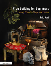 Prop Building for Beginners - 1st Edition book cover