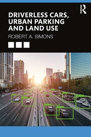 Driverless Cars, Urban Parking and Land Use -  1st Edition book cover