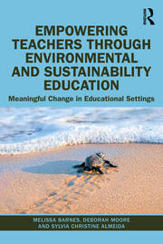 Empowering Teachers through Environmental and Sustainability Education - 1st Edition book cover