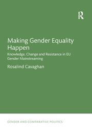 Making Gender Equality Happen: Knowledge, Change and Resistance in EU Gender Mainstreaming
