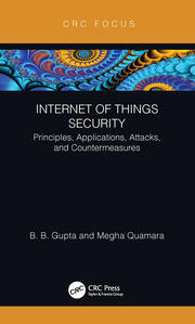 Internet of Things Security : Principles, Applications, Attacks, and Countermeasures - 1st Edition book cover
