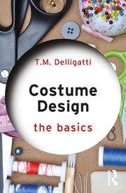Costume Design: The Basics - 1st Edition book cover