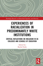 Experiences of Racialization in Predominantly White Institutions: Critical Reflections on Inclusion in US Colleges and Schools of Education