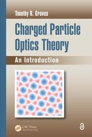 Charged Particle Optics Theory - 1st Edition book cover