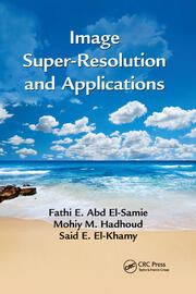 Image Super-Resolution and Applications - 1st Edition book cover