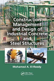 Construction Management and Design of Industrial Concrete and Steel Structures - 1st Edition book cover