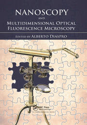 Nanoscopy and Multidimensional Optical Fluorescence Microscopy - 1st Edition book cover