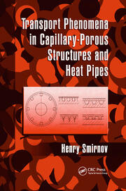 Transport Phenomena in Capillary-Porous Structures and Heat Pipes - 1st Edition book cover