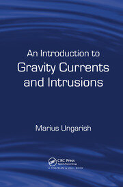 An Introduction to Gravity Currents and Intrusions - 1st Edition book cover