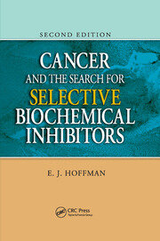 Cancer and the Search for Selective Biochemical Inhibitors - 2nd Edition book cover