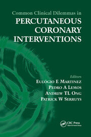 Common Clinical Dilemmas in Percutaneous Coronary Interventions - 1st Edition book cover