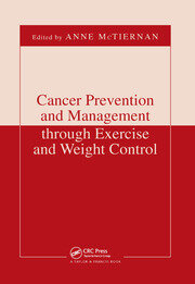 Cancer Prevention and Management through Exercise and Weight Control - 1st Edition book cover