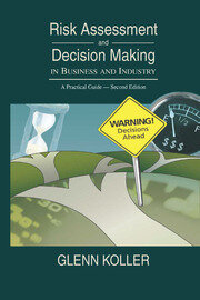 Risk Assessment and Decision Making in Business and Industry - 2nd Edition book cover