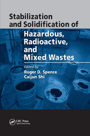 Stabilization and Solidification of Hazardous, Radioactive, and Mixed Wastes - 1st Edition book cover