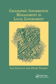 Geographic Information Management in Local Government - 1st Edition book cover
