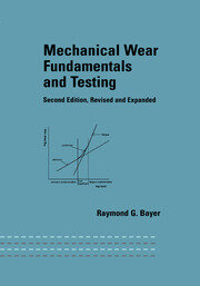 Mechanical Wear Fundamentals and Testing, Revised and Expanded - 2nd Edition book cover