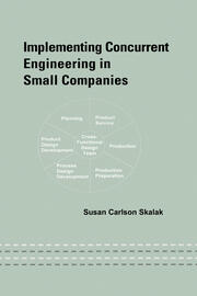 Implementing Concurrent Engineering in Small Companies - 1st Edition book cover