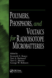 Polymers, Phosphors, and Voltaics for Radioisotope Microbatteries - 1st Edition book cover