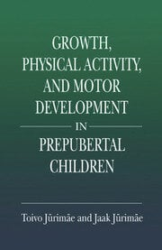Growth, Physical Activity, and Motor Development in Prepubertal Children - 1st Edition book cover