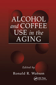 Alcohol and Coffee Use in the Aging - 1st Edition book cover