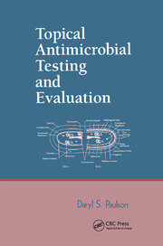 Topical Antimicrobial Testing and Evaluation - 1st Edition book cover