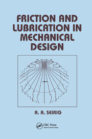 Friction and Lubrication in Mechanical Design - 1st Edition book cover