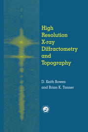 High Resolution X Ray Diffractometry And Topography 1st Edition D