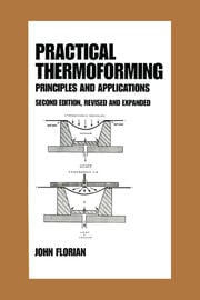 Practical Thermoforming: Principles and Applications - 2nd Edition book cover