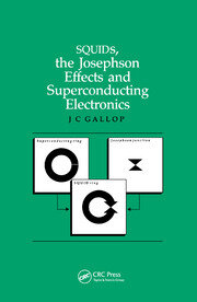 SQUIDs, the Josephson Effects and Superconducting Electronics - 1st Edition book cover