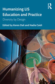Humanizing LIS Education and Practice - 1st Edition book cover