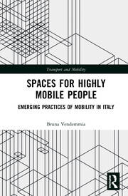 Spaces for Highly Mobile People : Emerging Practices of Mobility in Italy - 1st Edition book cover