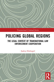 Policing Global Regions: The Legal Context of Transnational Law Enforcement Cooperation