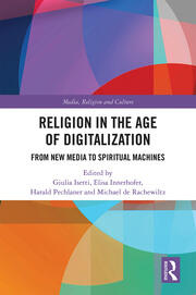 Religion in the Age of Digitalization : From New Media to Spiritual Machines book cover