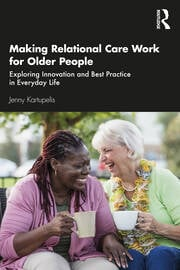 Making Relational Care Work for Older People - 1st Edition book cover