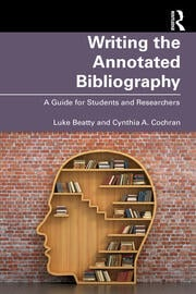 Writing the Annotated Bibliography : A Guide for Students & Researchers - 1st Edition book cover