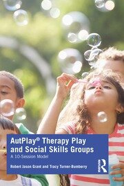 AutPlay® Therapy Play and Social Skills Groups - 1st Edition book cover