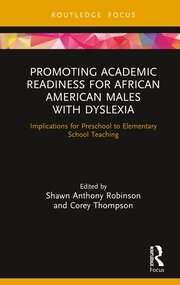 Promoting Academic Readiness for African American Males with Dyslexia: Implications for Preschool to Elementary School Teaching