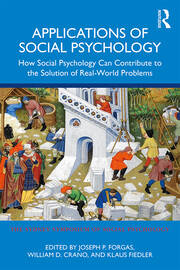 Applications of Social Psychology: How Social Psychology Can Contribute to the Solution of Real-World Problems