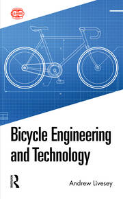 Bicycle Engineering and Technology - 1st Edition book cover