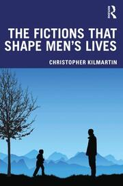 The Fictions that Shape Men's Lives - 1st Edition book cover