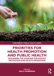 Priorities for Health Promotion and Public Health Explaining the Evidence